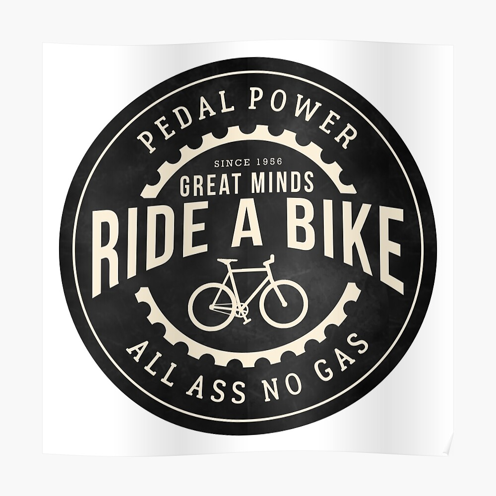 Great minds ride a bike Poster