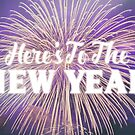 Here's To The New Year by Daniel Lucas
