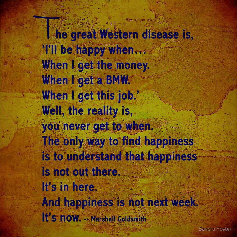 I'll be happy when ..... quote. by Sandra Foster