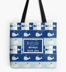 I Whale Always Love You Tote Bag