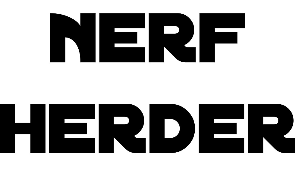 NERF HERDER! by TomRiddlemethis