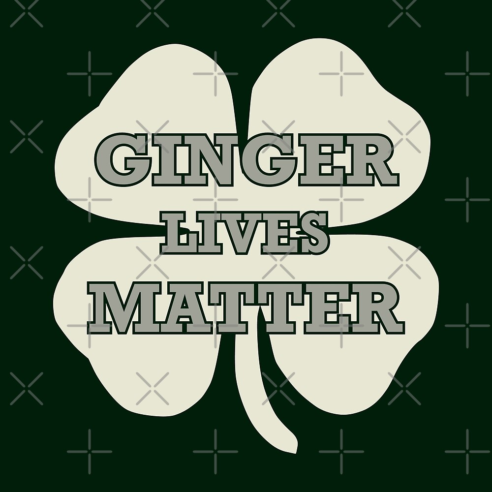Ginger Lives Matter by DJBALOGH