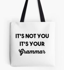 It's Your Grammar Tote Bag