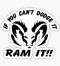 630fa8d2 If you can't dodge it, RAM IT!! Sticker