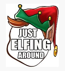 Just Elfing Around Funny Shirt Ugly Christmas Holiday Gift Tshirt Photographic Print
