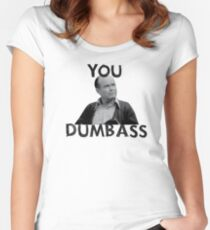 You Dumbass - That 70s Show Women's Fitted Scoop T-Shirt