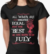 All women are created equal but the best are born in July T-Shirt