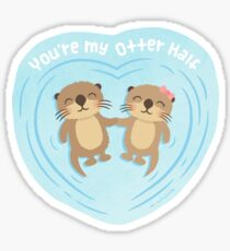 You Are my Otter Half Pun Humor Sticker