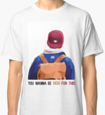 Skam - Isak's You Wanna Be High For This T-Shirt, Clothing and Acessories Classic T-Shirt