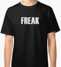 Freak - white text Classic T-Shirt