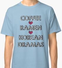 Coffee - Ramen - Korean Dramas Classic T-Shirt