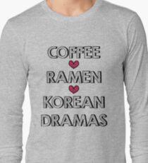 Coffee - Ramen - Korean Dramas Long Sleeve T-Shirt
