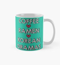 Coffee - Ramen - Korean Dramas Mug