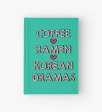 Coffee - Ramen - Korean Dramas Hardcover Journal