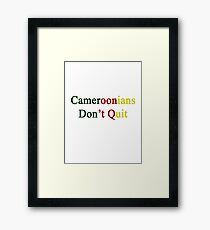 Cameroonians Don't Quit  Framed Print