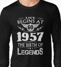 Life Begins At 60 1957 The Birth Of Legends Long Sleeve T-Shirt