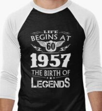 Life Begins At 60 1957 The Birth Of Legends Men's Baseball ¾ T-Shirt