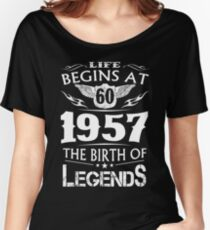 Life Begins At 60 1957 The Birth Of Legends Women's Relaxed Fit T-Shirt