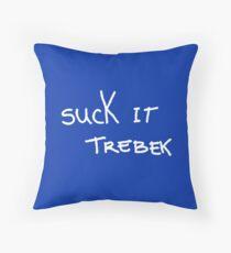 Suck It Trebek Throw Pillow