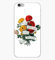 Raise Boys and Girls the Same Way iPhone Case