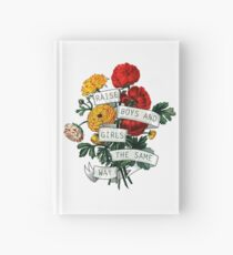 Raise Boys and Girls the Same Way Hardcover Journal