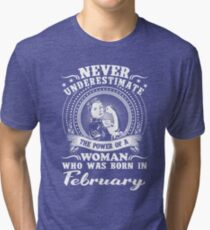 The power of a woman who was born in February T-shirt Tri-blend T-Shirt