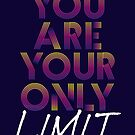 You Are Your Only Limit by Lou Patrick Mackay