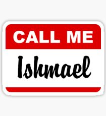 Hello My Name Is Ishmael Sticker