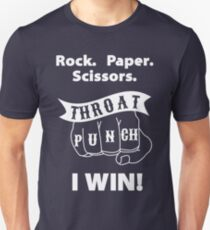 Rock, Paper, Scissors, Throat Punch! I Win! Unisex T-Shirt
