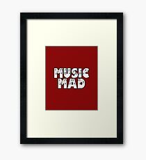 SOLD - MUSIC MAD Framed Print