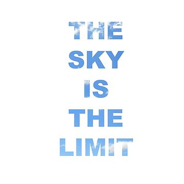 The Sky Is The Limit! - Text Design by lachalexander