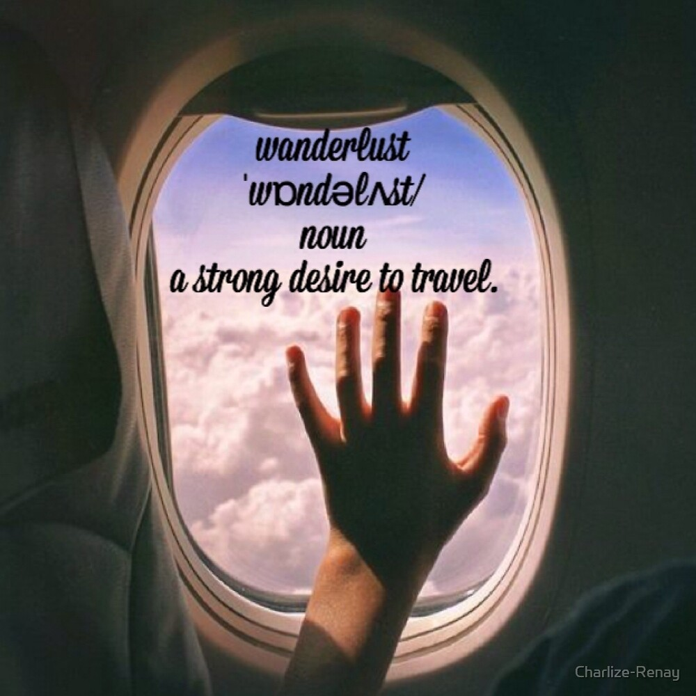 Wanderlust by Charlize-Renay