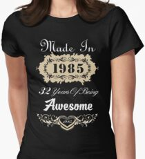 Made in 1985 32 years of being awesome Womens Fitted T-Shirt