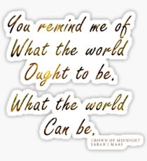 Crown of Midnight |Throne of Glass book series quote by Sarah j.Maas Sticker