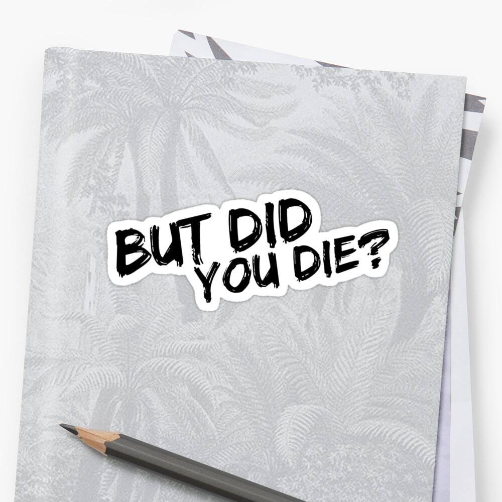 Pero moriste Pegatina
