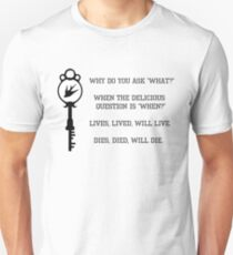 Lives, lived, will live. T-Shirt
