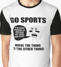 GO SPORTS! Move the thing to the other thing Graphic T-Shirt