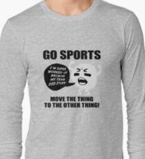 GO SPORTS! Move the thing to the other thing Long Sleeve T-Shirt