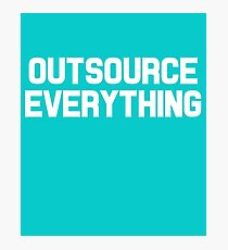 Outsource Everything Funny International Business Boss  Photographic Print