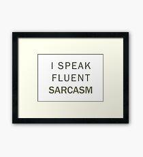 Fluent Sarcasm Framed Print