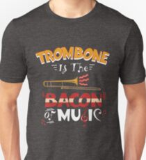 Trombone Is The Bacon Of Music Funny Costume Gift T-Shirt