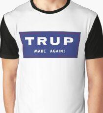 Trup Make Again Campaign Merch Graphic T-Shirt