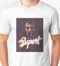 """Super!"" Unisex T-Shirt"