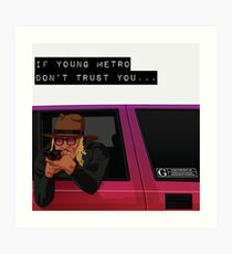 IF YOUNG METRO DON'T TRUST YOU - FUTURE Art Print