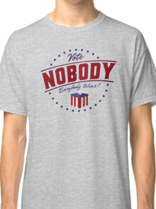 Vote Nobody Classic T-Shirt