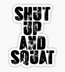 Shut up and squat Sticker