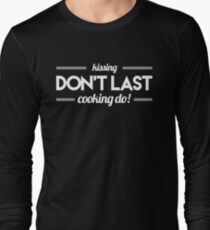 Kissing Don't Last Cooking Do Funny Amish Quote Pennsylvania Dutch T-Shirt