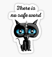 Gimpy Cat - There is no Safe Word Sticker
