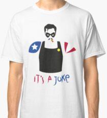 A Joke Classic T-Shirt