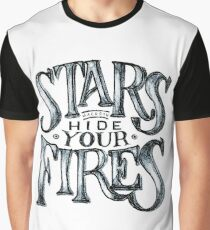 Hide Your Fires Graphic T-Shirt